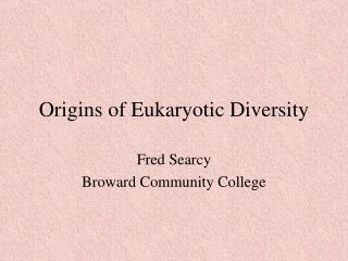 Origins of Eukaryotic Diversity