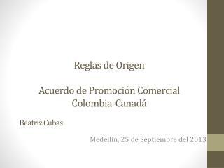 Reglas de Origen Acuerdo de Promoción Comercial Colombia-Canadá