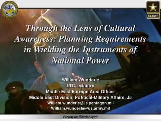 William Wunderle LTC, Infantry Middle East Foreign Area Officer