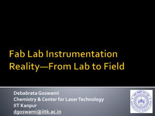 Fab  Lab Instrumentation Reality—From Lab to Field