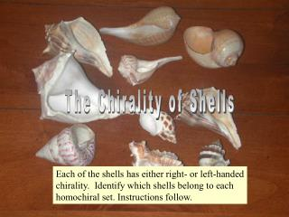 The Chirality of Shells