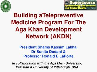 In collaboration with the Aga khan University, Pakistan & University of Pittsburgh, USA