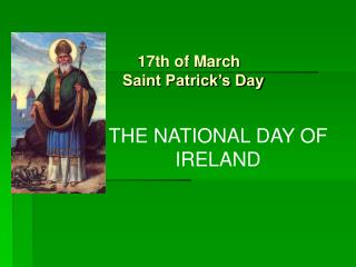 THE NATIONAL DAY OF  IRELAND