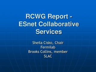 RCWG Report - ESnet Collaborative Services