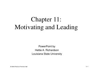 Chapter 11: Motivating and Leading