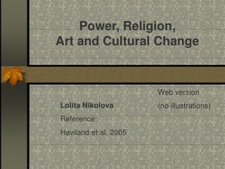 Power, Religion, Art and Cultural Change