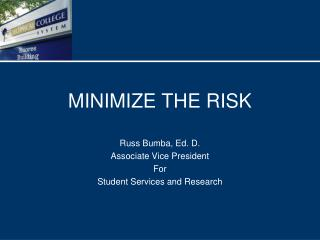 MINIMIZE THE RISK