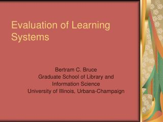 Evaluation of Learning Systems