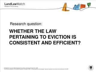 WHETHER THE LAW PERTAINING TO EVICTION IS CONSISTENT AND EFFICIENT