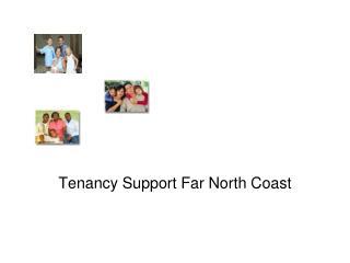 Tenancy Support Far North Coast