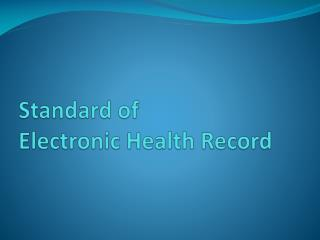 Standard of  Electronic Health Record