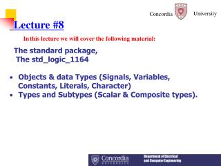 Lecture #8 In this lecture we will cover the following material: The standard package,