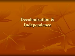 Decolonization & Independence