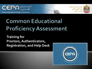 Common Educational Proficiency Assessment