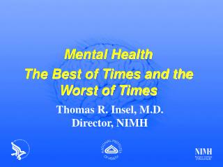 Mental Health The Best of Times and the Worst of Times