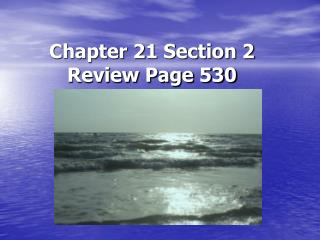 Chapter 21 Section 2 Review Page 530