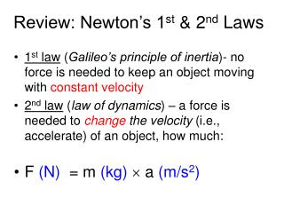 Review: Newton's 1 st & 2 nd Laws