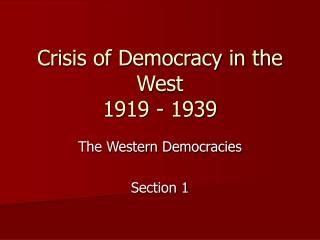 Crisis of Democracy in the West 1919 - 1939