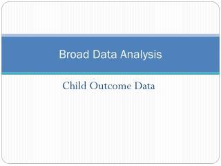 Broad Data Analysis