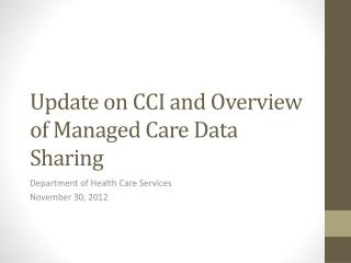 Update on CCI and Overview of Managed Care Data Sharing
