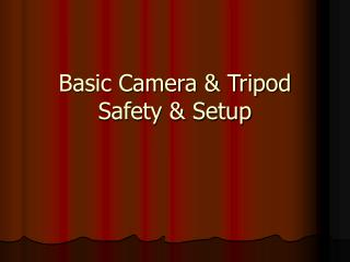 Basic Camera & Tripod Safety & Setup