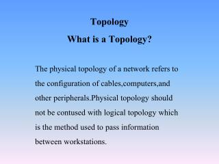Topology What is a Topology?