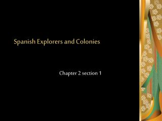 Spanish Explorers and Colonies