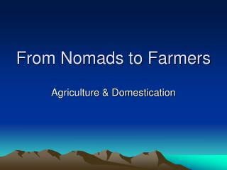 From Nomads to Farmers