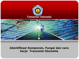 Transmisi Otomatis  (Automatic Transmission)