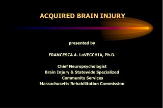 ACQUIRED BRAIN INJURY