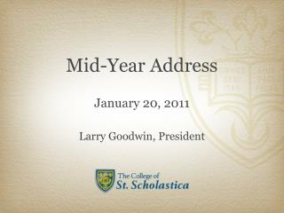 Mid-Year Address January 20, 2011 Larry Goodwin, President