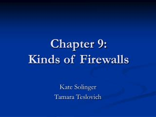 Chapter 9:  Kinds of Firewalls