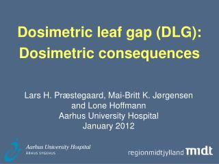Dosimetric leaf gap (DLG): Dosimetric consequences