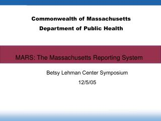 MARS: The Massachusetts Reporting System