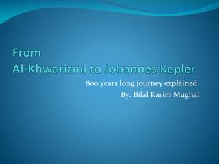 From  Al-Khwarizmi  to Johannes Kepler