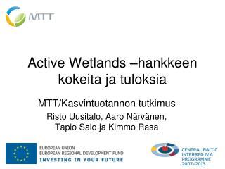 Active Wetlands –hankkeen kokeita ja tuloksia