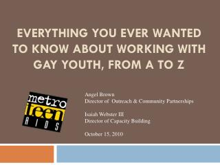 Everything you ever wanted to know about working with gay youth, from a to z