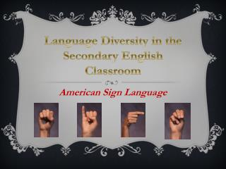 American Sign Language