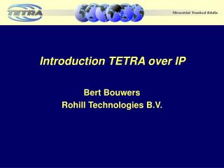 Introduction TETRA over IP