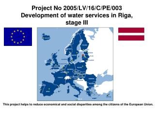Project No 2005/LV/16/C/PE/003 Development of water services in Riga, stage III