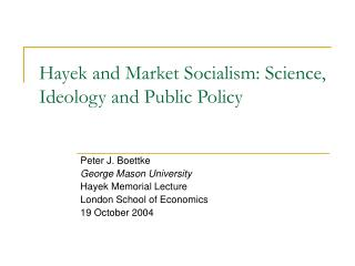 Hayek and Market Socialism: Science, Ideology and Public Policy
