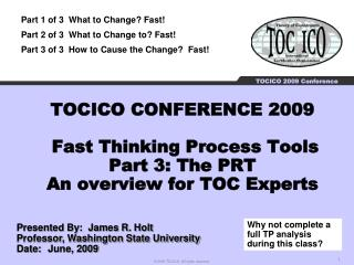TOCICO CONFERENCE 2009   Fast Thinking Process Tools Part 3: The PRT An overview for TOC Experts