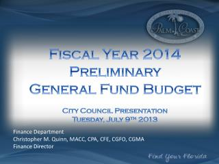 Fiscal Year  2014 Preliminary  General Fund Budget City Council Presentation
