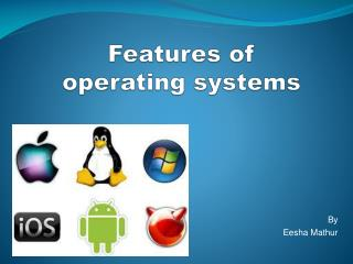 Features of  o perating systems
