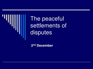 The peaceful settlements of disputes