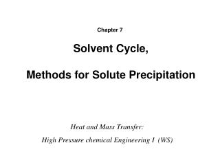 Solvent Cycle,  Methods for Solute Precipitation