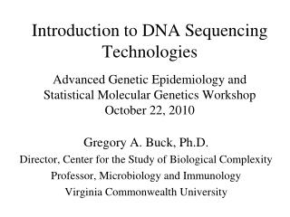 Gregory A. Buck, Ph.D. Director, Center for the Study of Biological Complexity
