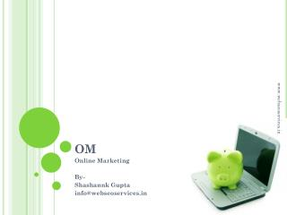 Online Marketing By- Shashannk  Gupta info@webseoservices