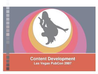 Content Development Las Vegas PubCon 2007