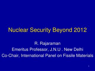 Nuclear Security Beyond 2012